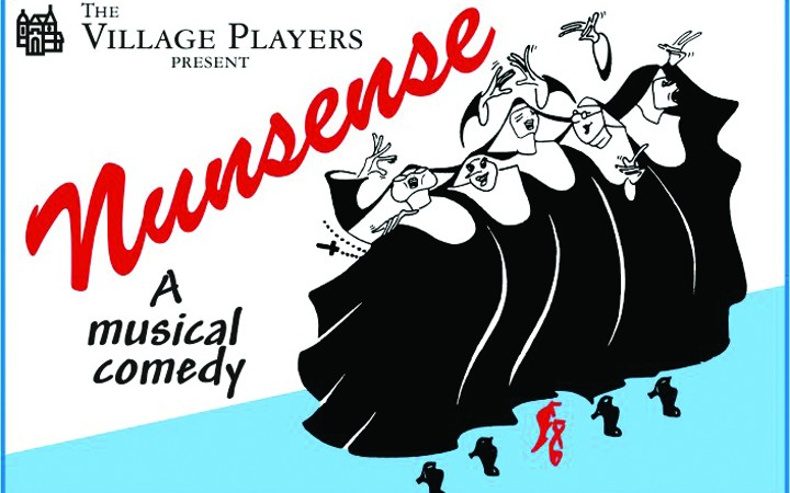 Village Players To Present The Hit Musical Comedy Nunsense