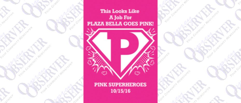 Super Heroes Invited To Participate In Annual Plaza Bella Goes Pink Walk For The Cure