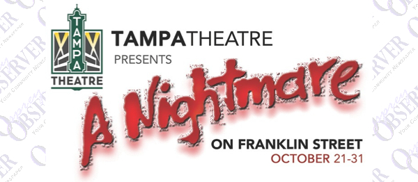 Tampa's Most Historic And Haunted Movie Palace Presents A Nightmare On Franklin Street